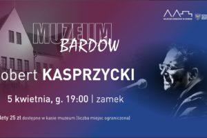 Muzeum Bardów: Robert Kasprzycki
