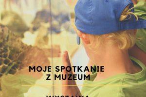 """Konkurs """"Moje spotkanie z Muzeum"""""""