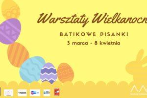 Warsztaty Wielkanocne: Batikowe pisanki