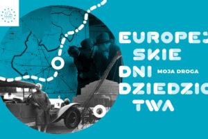 Europejskie Dni Dziedzictwa – Moja Droga