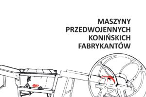 Maszyny przedwojennych konińskich fabrykantów