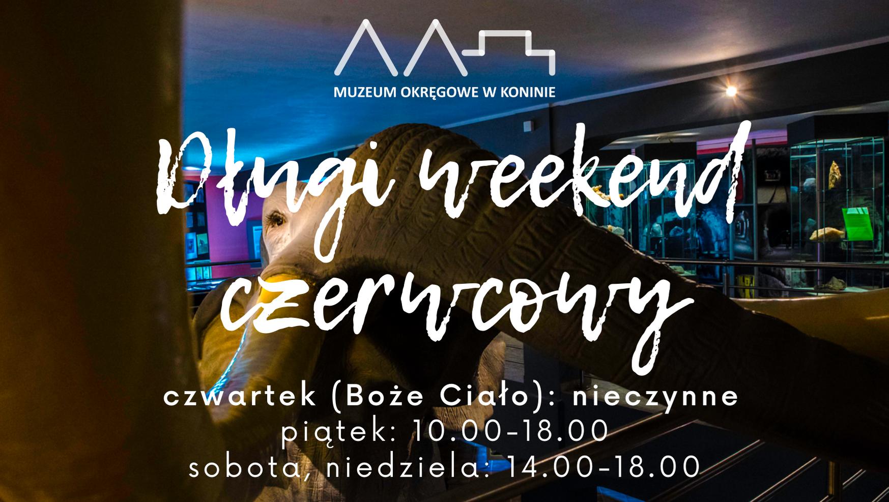 Godziny otwarcia Muzeum w długi weekend czerwcowy